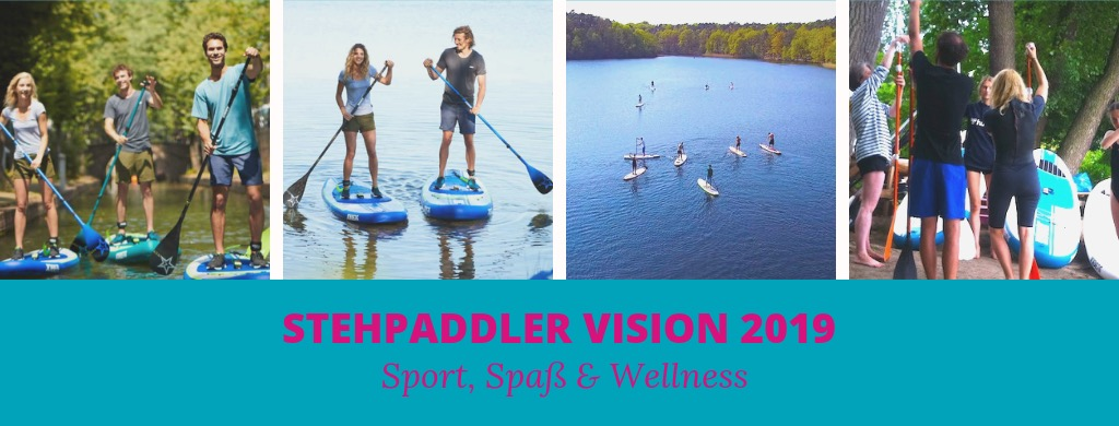 Stand Up Paddling Berlin Stehpaddler Vision 2019
